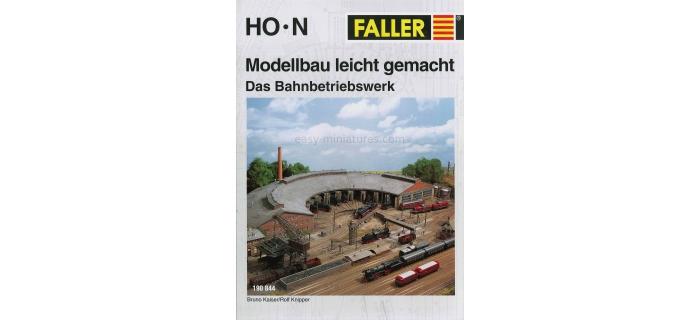 faller F190844 Le modélisme facile (Modellbau leicht gemacht - Das Bahnbetriebswerk)