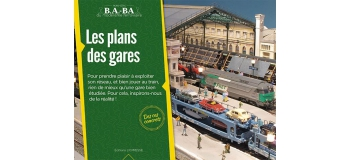 Modélisme ferroviaire :  LR PRESSE - BABA4 - BABA volume 4 - Les plans des gares