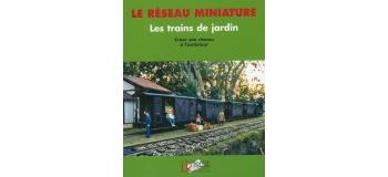 RMJ Le réseau miniature, trains de jardin