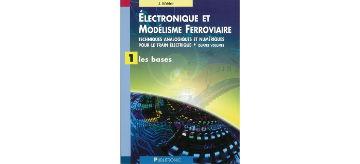 ELECMOD - Electronique et modélisme ferroviaire, les bases - LR Presse