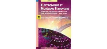 ELECMOD2 - Electronique et modélisme ferroviaire, les circuits fondamentaux - LR Presse