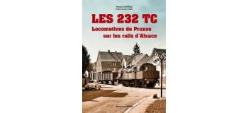 232TC - Les 232 TC, locomotives prussiennes sur les rails alsaciens - LR Presse